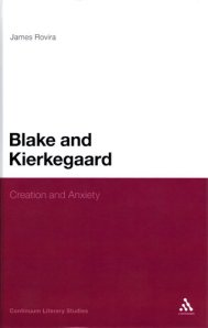 Blake and Kierkegaard: Creation and Anxiety