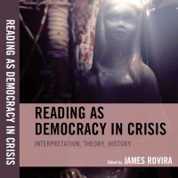 Reading as Democracy in Crisis Now Available for Purchase